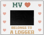 I Love My Logger Picture Frame